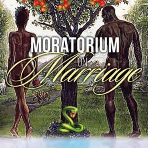 MORATORIUM ON MARRIAGE